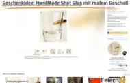Geschenkidee: HandMade Shot Glas mit realem Geschoß